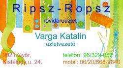 Ripsz-Ropsz Rövidáru kis- és nagykereskedésrövidáru, cérna, cipzár, csipkék, díszítők, gomb, gumiszalagok, pántok, paszományok, szalagok